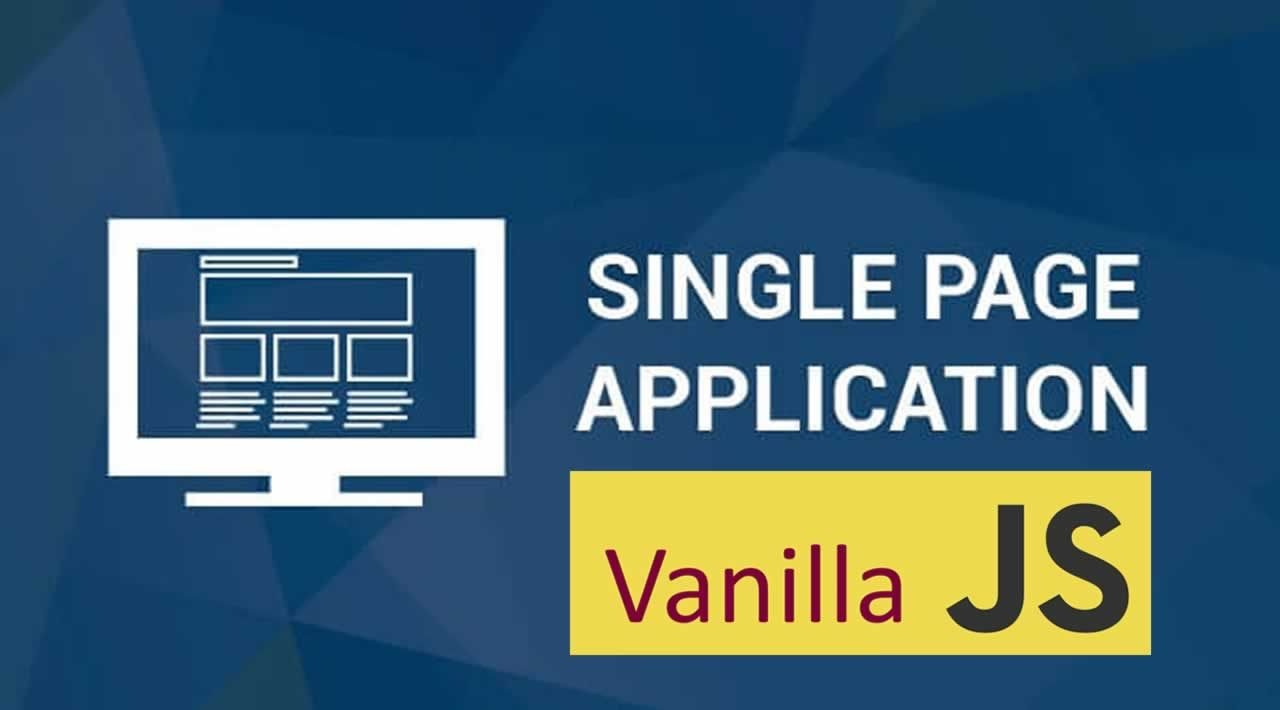 Writing a Single Page Application with Vanilla JS