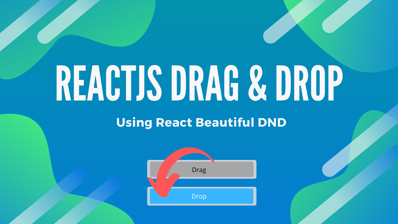 Drag & drop feature with React Beautiful DND library + Video