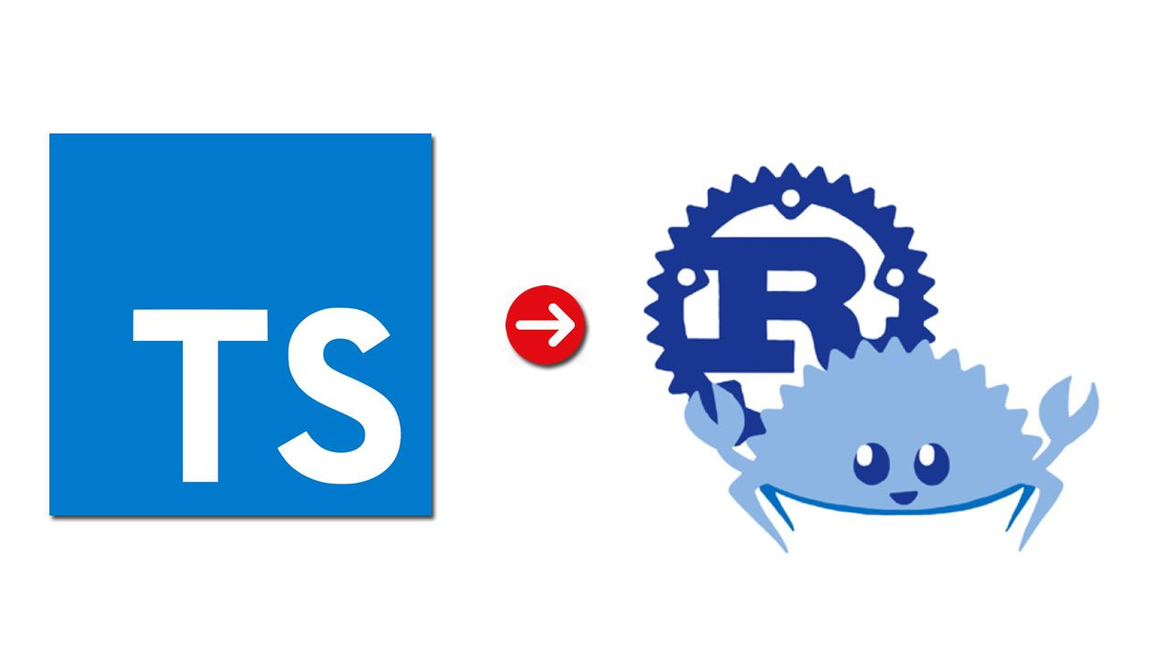 Moving from TypeScript to Rust / WebAssembly