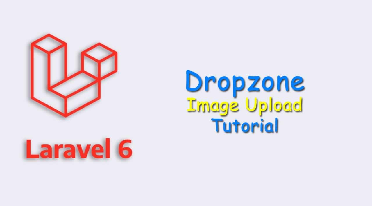 Laravel 6 Dropzone Image Upload Tutorial