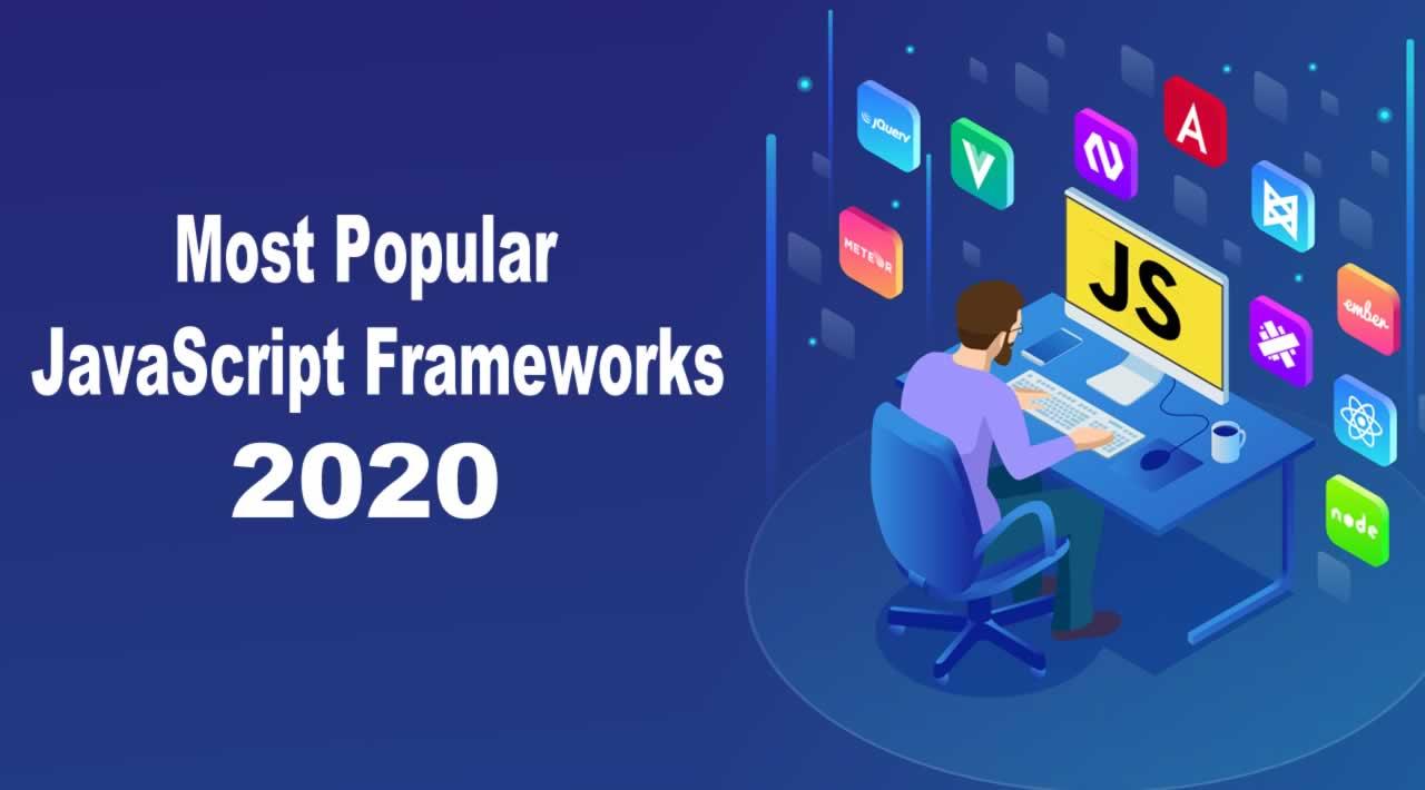 10 Most Popular JavaScript Frameworks 2020 For Developers