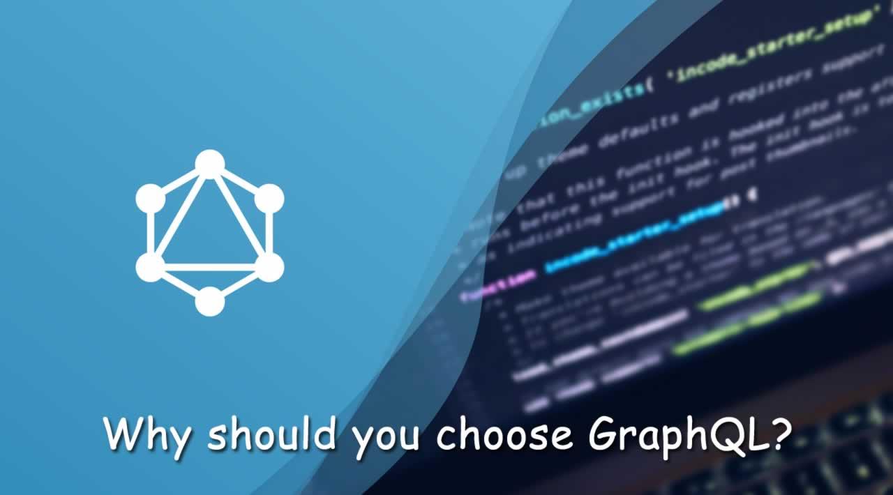 Why should you choose GraphQL?