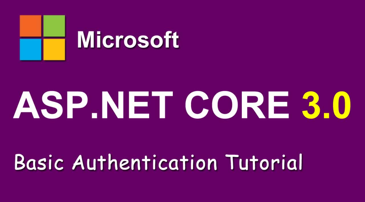 ASP.NET Core 3.0 - Basic Authentication Tutorial with Example API