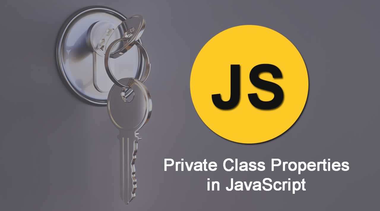 How to Create Private Class Properties in JavaScript