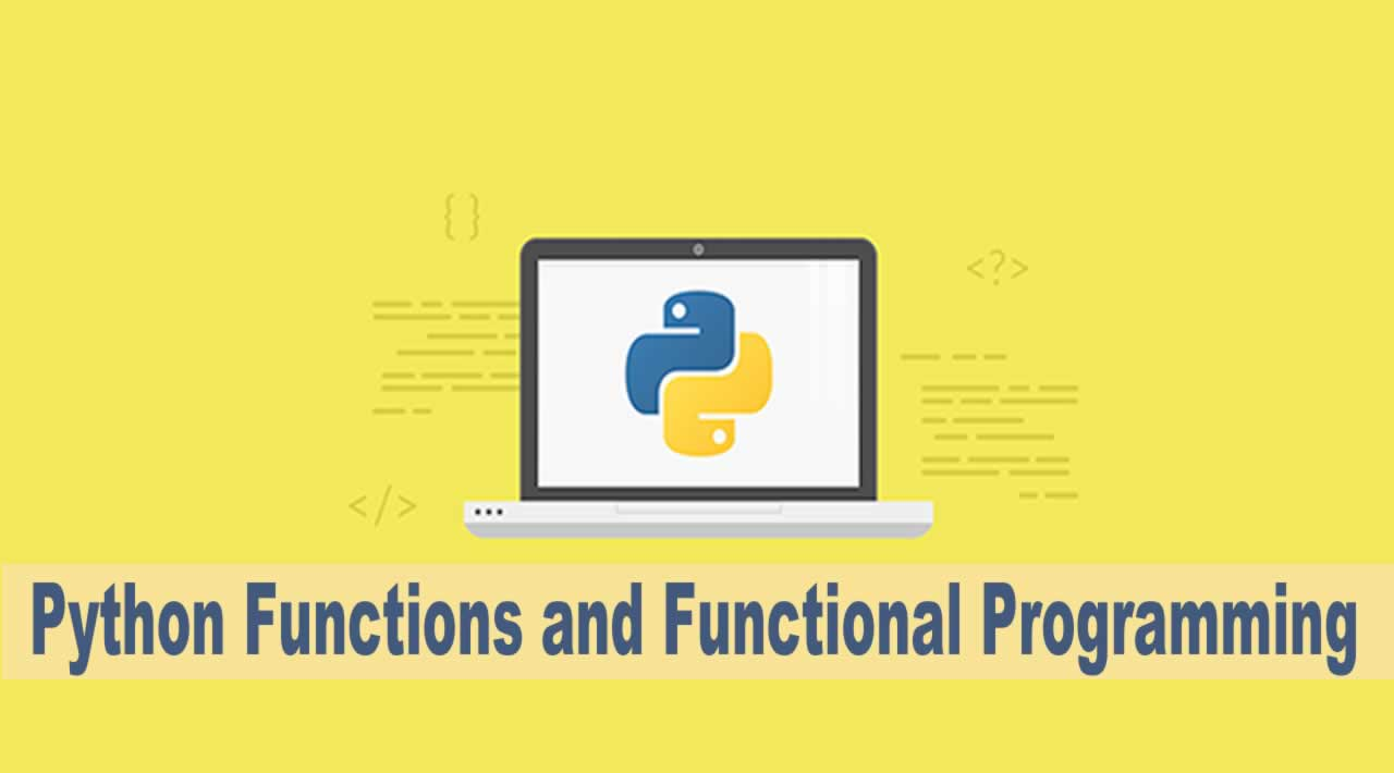 Python Tutorial | Python Functions and Functional Programming