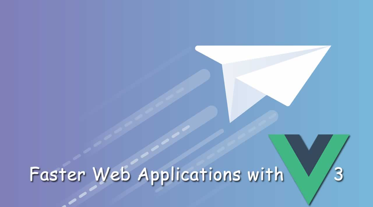 How Vue 3 Could Enable Faster Web Applications?