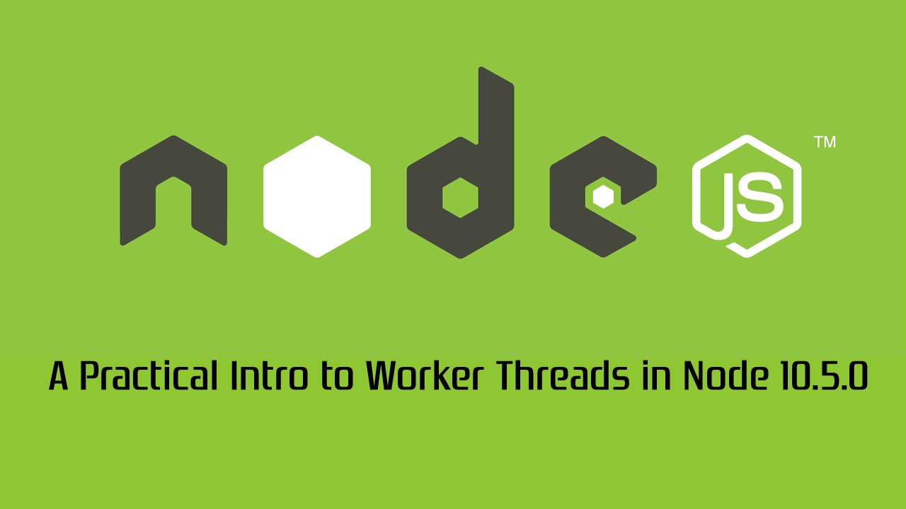 Threads in Node 10.5.0: a practical intro