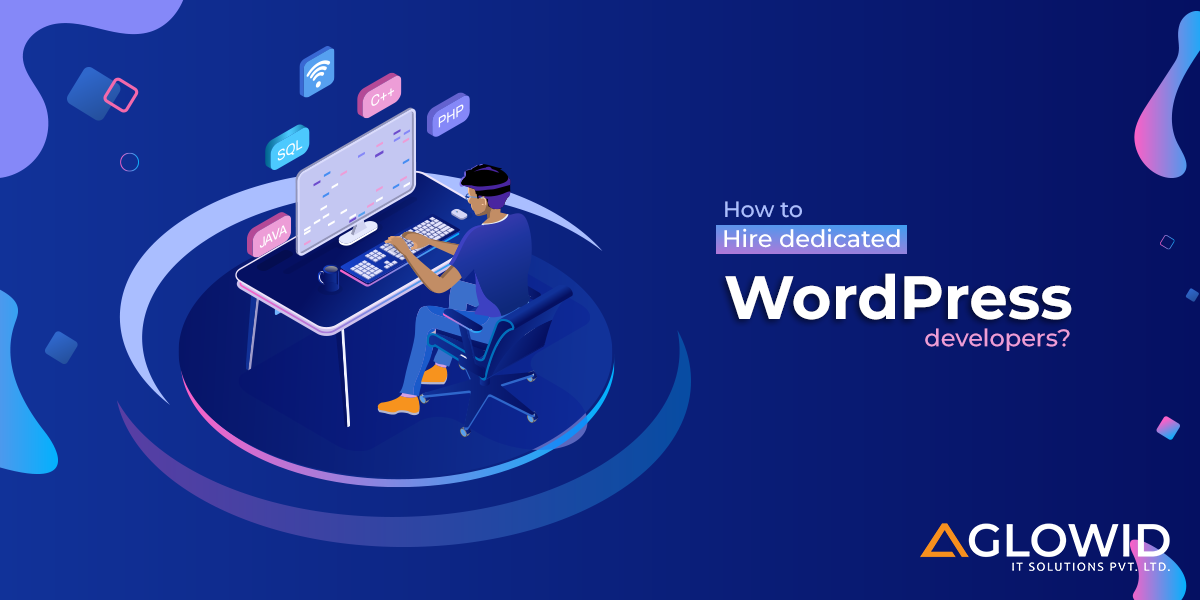 How To Hire Dedicated WordPress Developers From India?