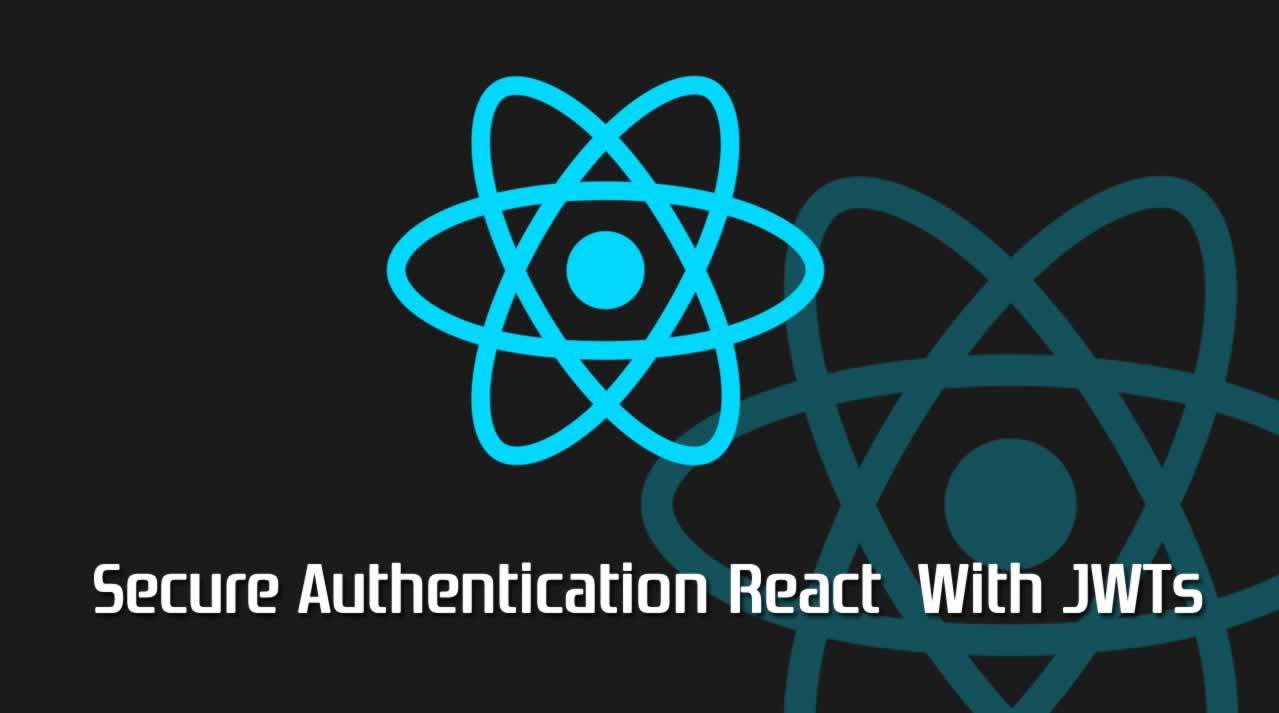 Secure Authentication React  With JWT Tokens