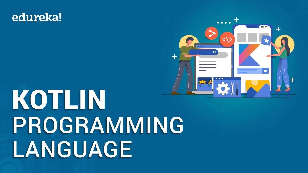 Kotlin Programming Language - Kotlin Tutorial For Beginners