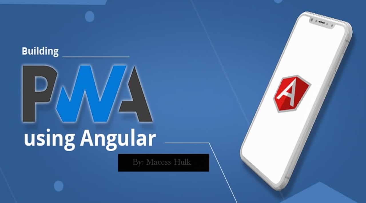 How to Build your First PWA using Angular