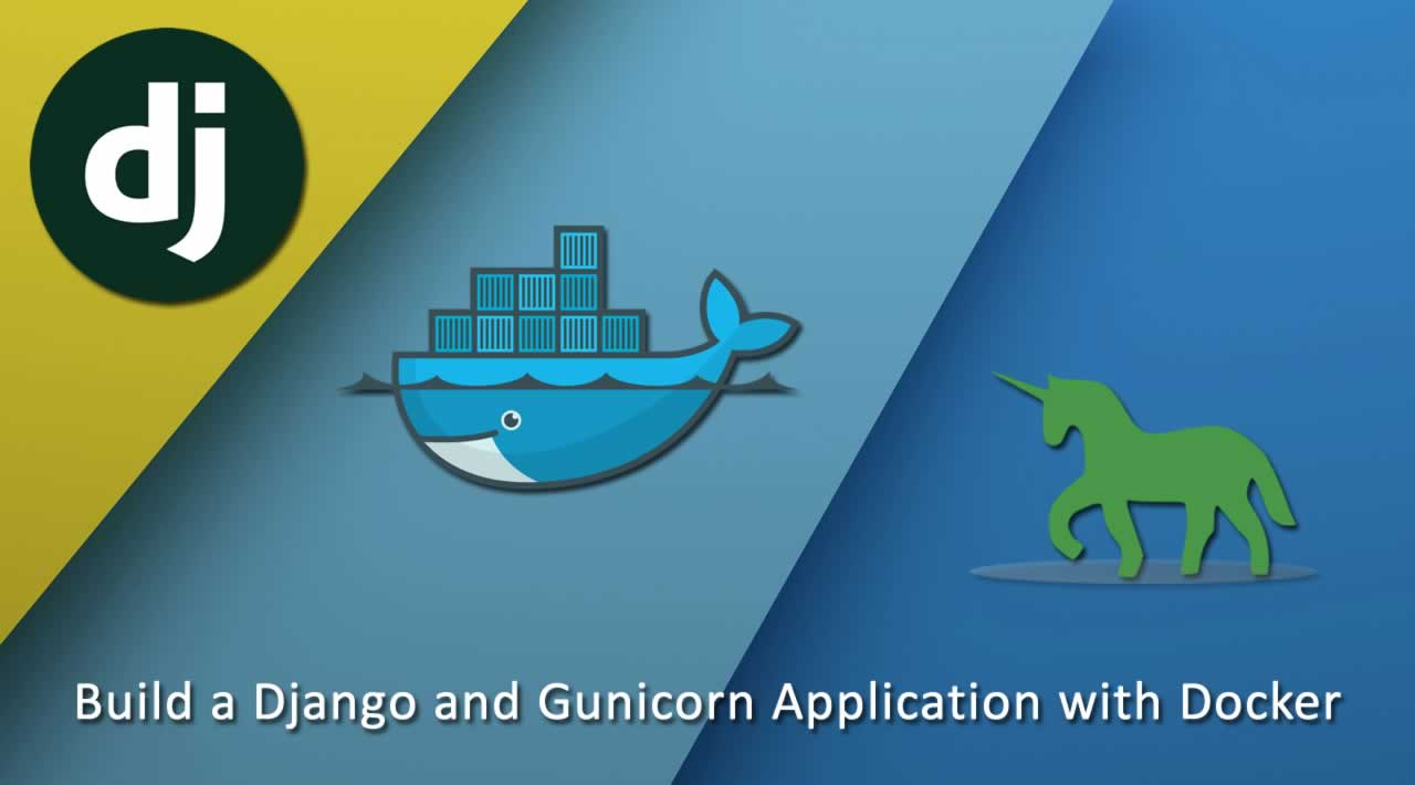 How to Build a Django and Gunicorn Application with Docker?