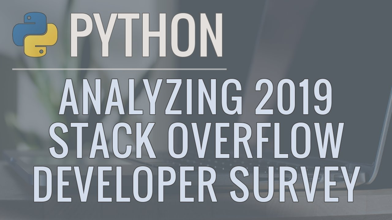 Python Data Science Tutorial: Analyzing the 2019 Stack Overflow Developer Survey