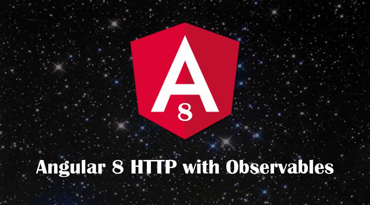 How To Handle HTTP Requests In Angular 8 with Observables