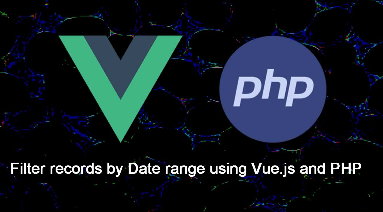 How to Filter records by Date range using Vue.js and PHP