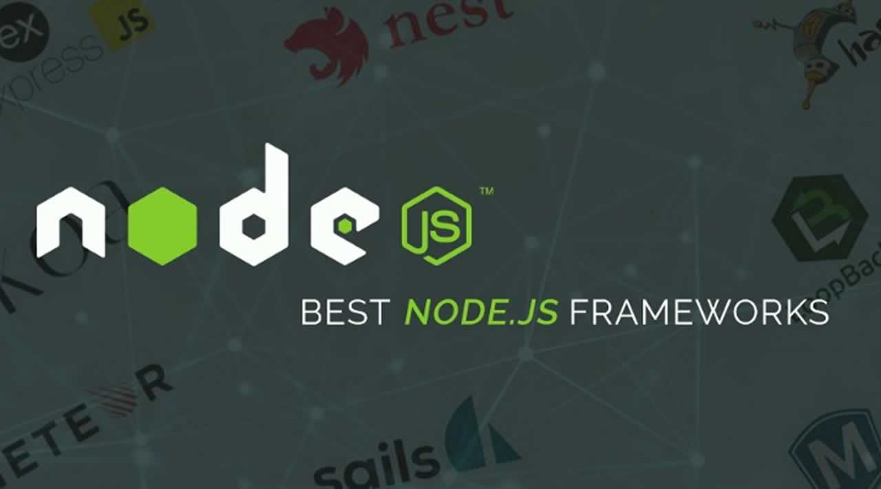 Top 7 Most Popular Node.js Frameworks You Should Know