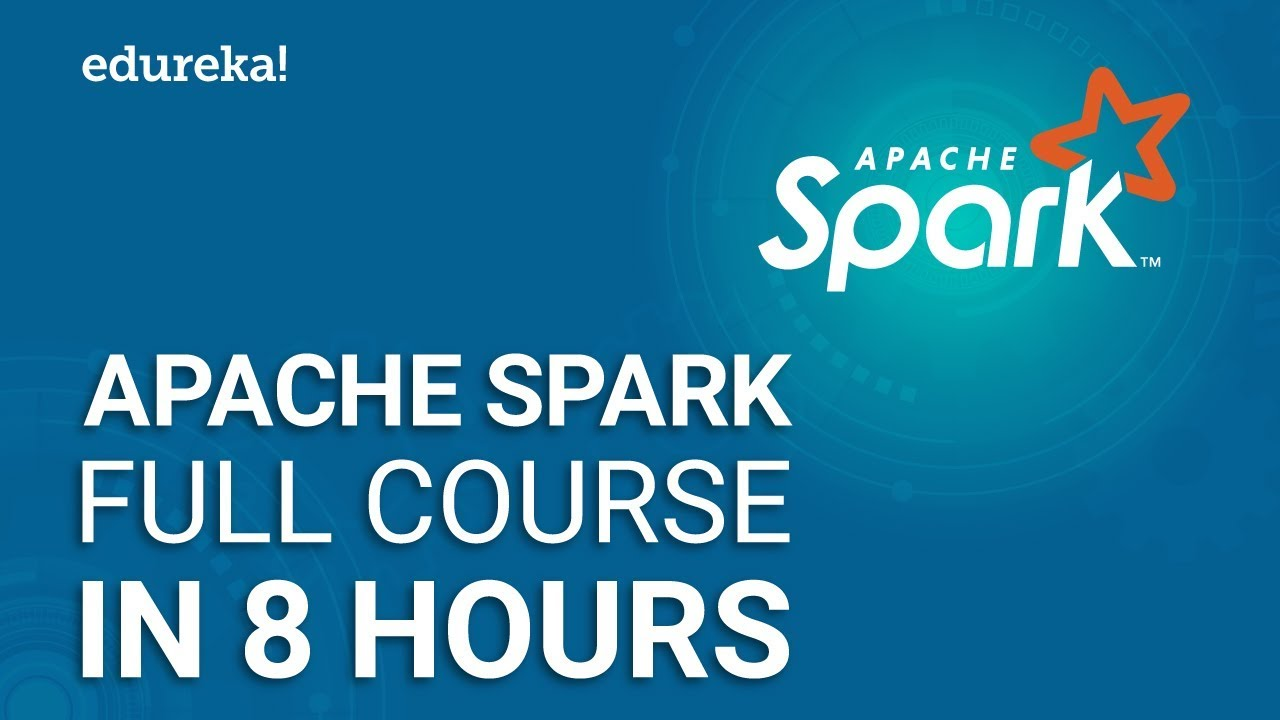 Apache Spark Tutorial - Apache Spark Full Course - Learn Apache Spark