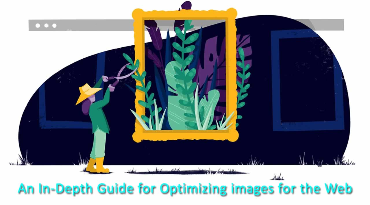 An In-Depth Guide for Optimizing images for the Web