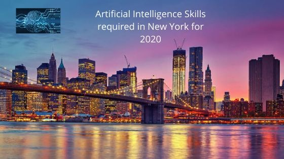Artificial Intelligence Skills required in New York for 2020