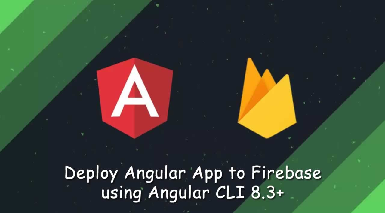 How to deploy Angular App to Firebase using Angular CLI 8.3+