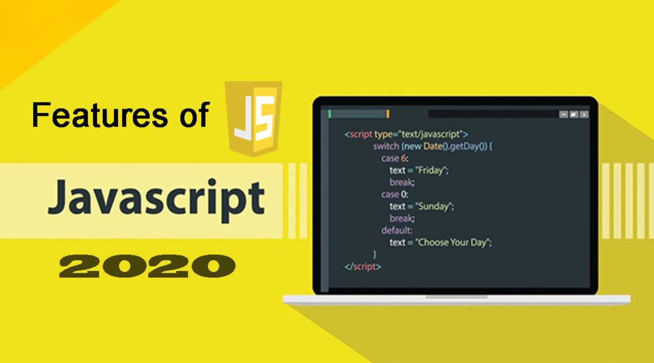 The Features you need to know when using Javascript in 2020