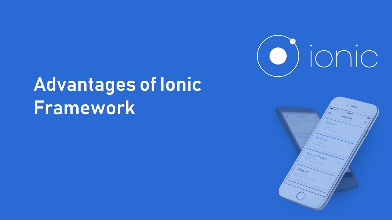 Advantages of Ionic Framework App Development