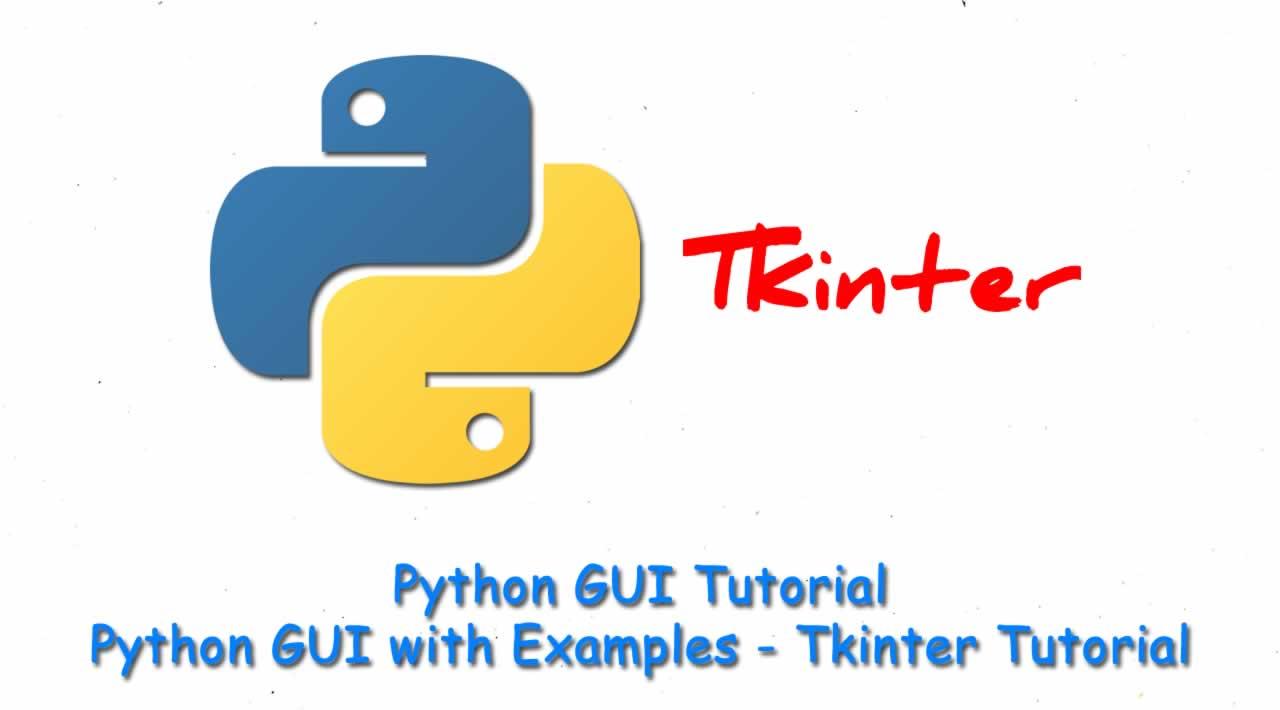 Python GUI Tutorial - Python GUI with Examples - Tkinter Tutorial