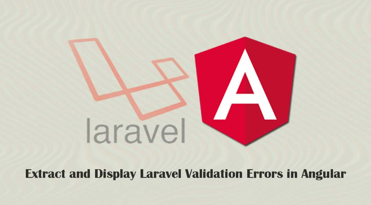 Extract and Display Laravel Validation Errors in Angular