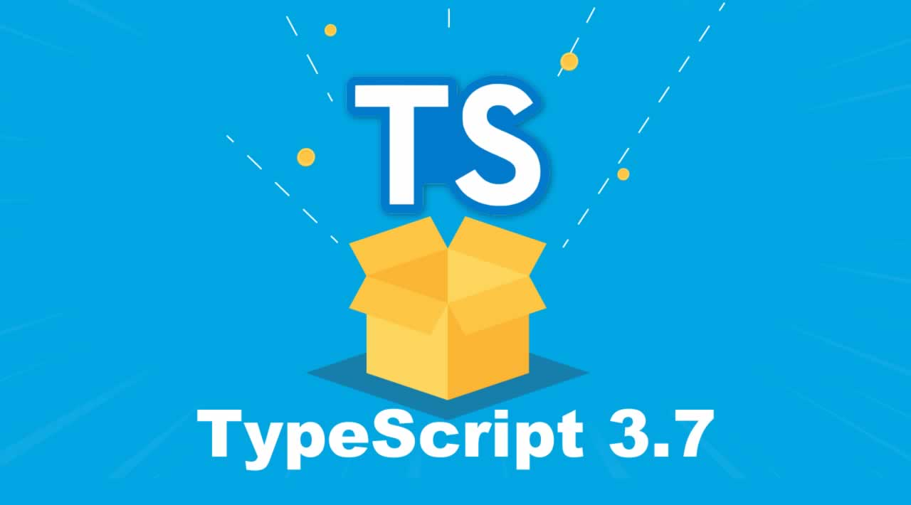 Introduction New Features in TypeScript 3.7 and How to Use Them