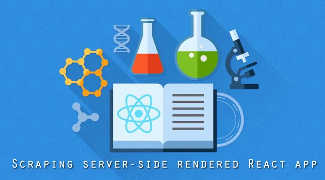 Scraping server-side rendered React apps
