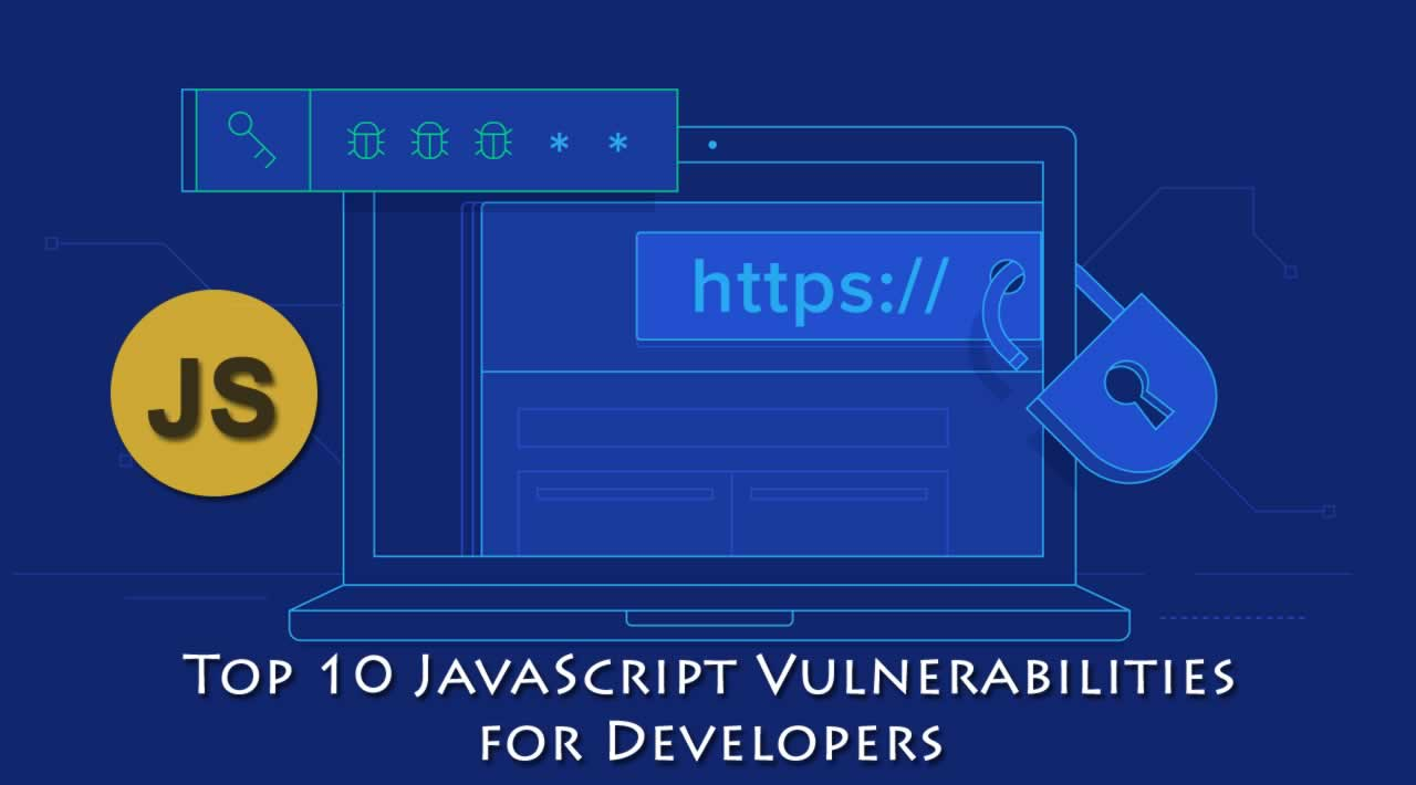 Top 10 JavaScript Vulnerabilities for Developers