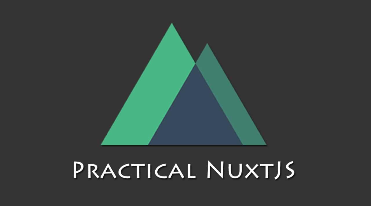 Nuxt.js - Practical NuxtJS