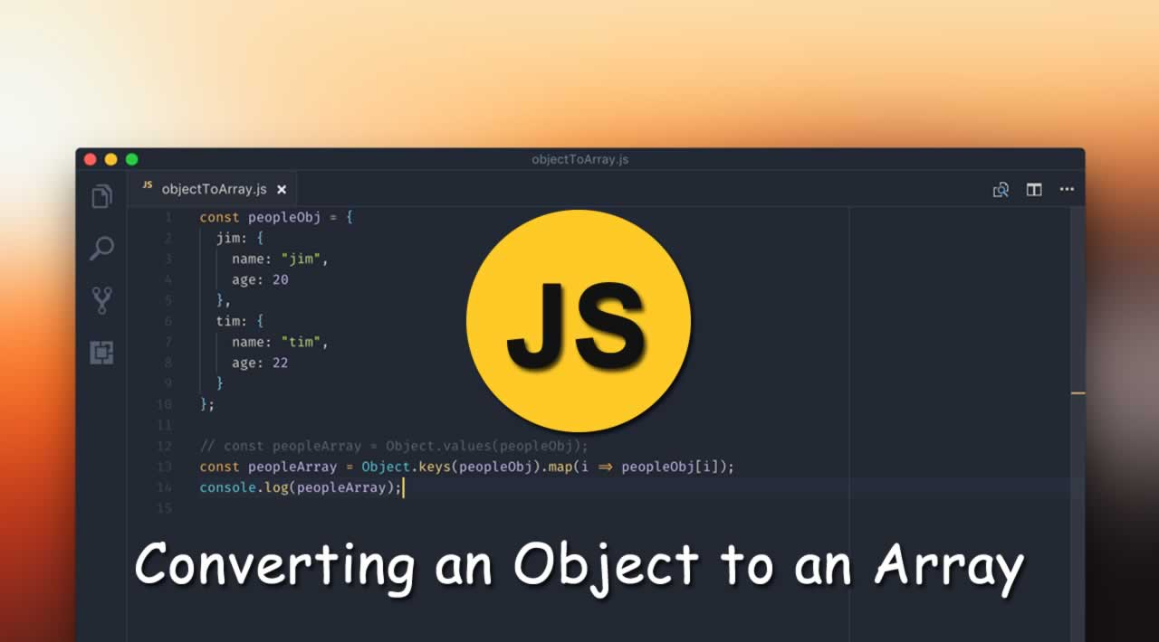 Javascript Tutorial: Converting an Object to an Array