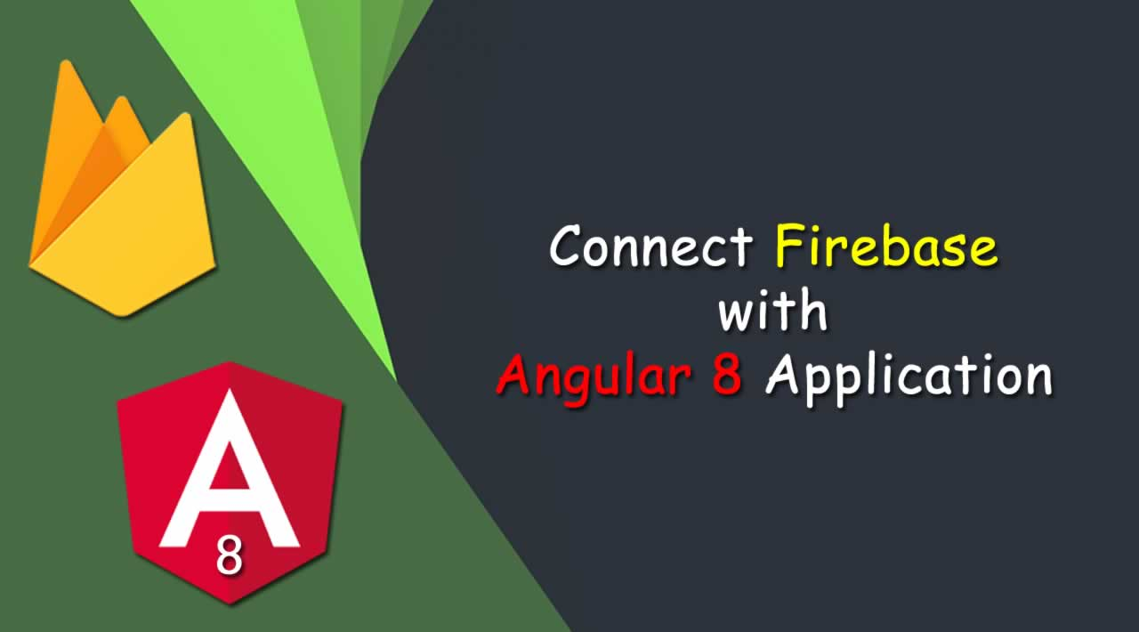 How to connect Firebase with Angular 8 Application