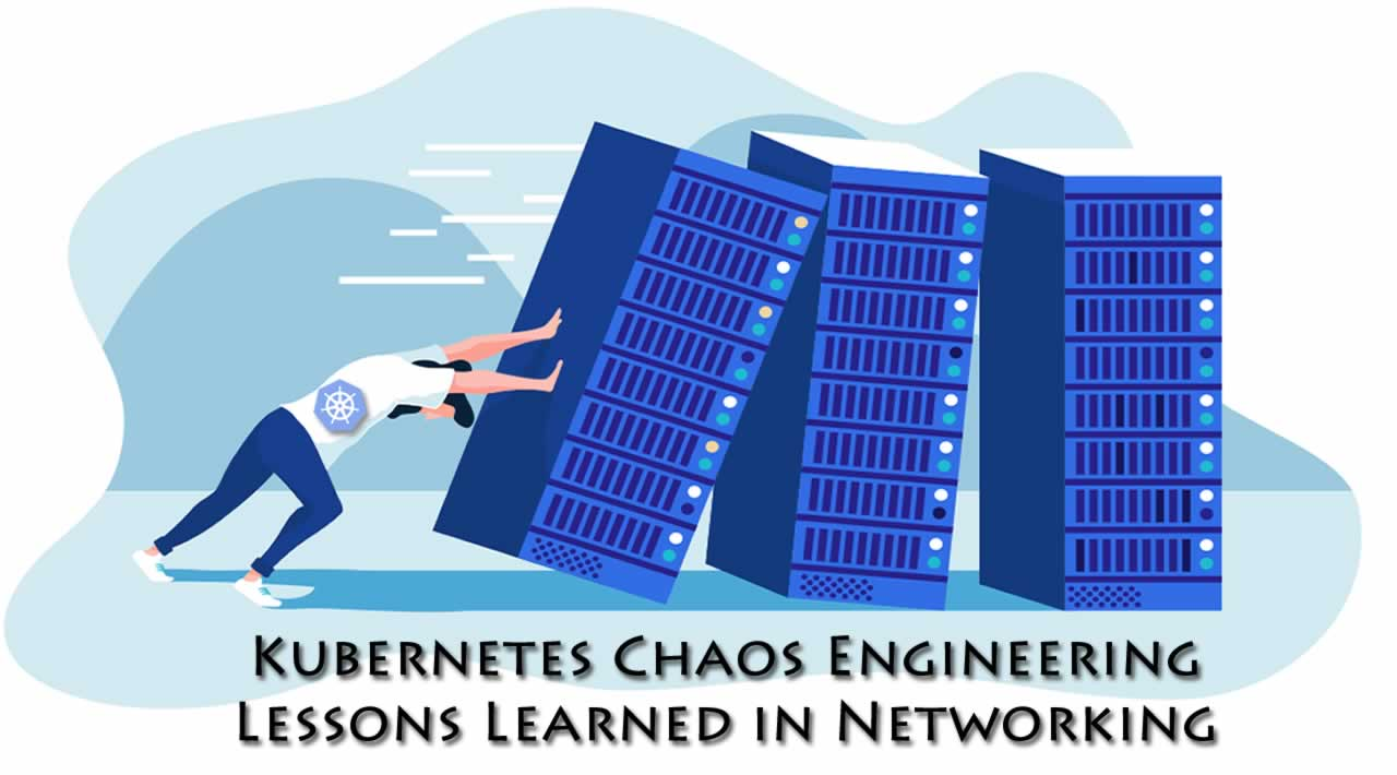 Kubernetes Chaos Engineering: Lessons Learned in Networking