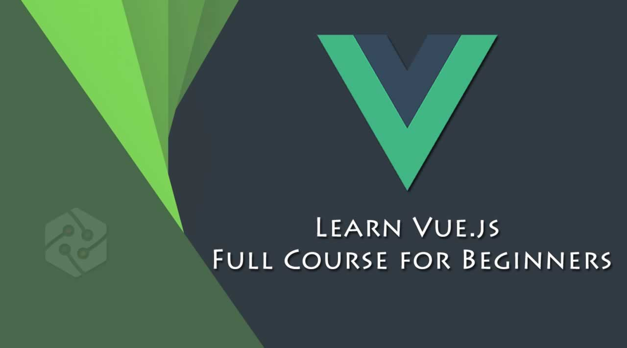 Learn Vue.js from Scratch - Full Course for Beginners