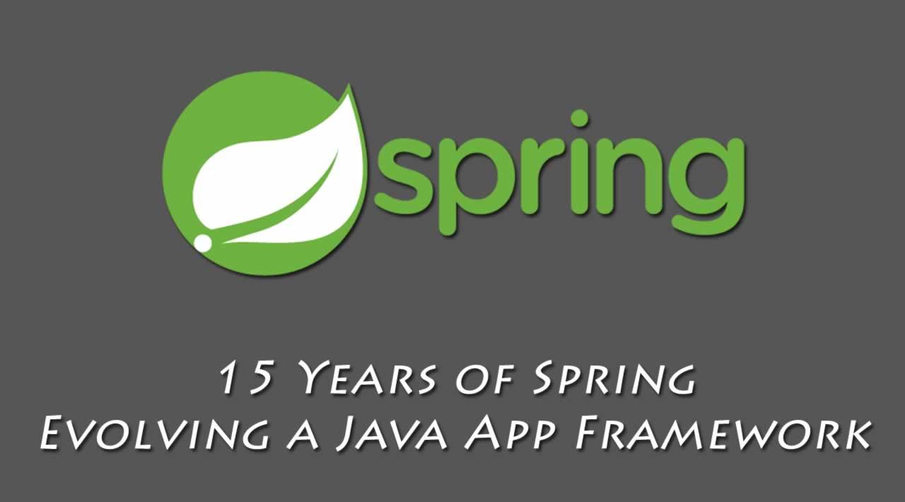 15 Years of Spring: Evolving a Java Application Framework