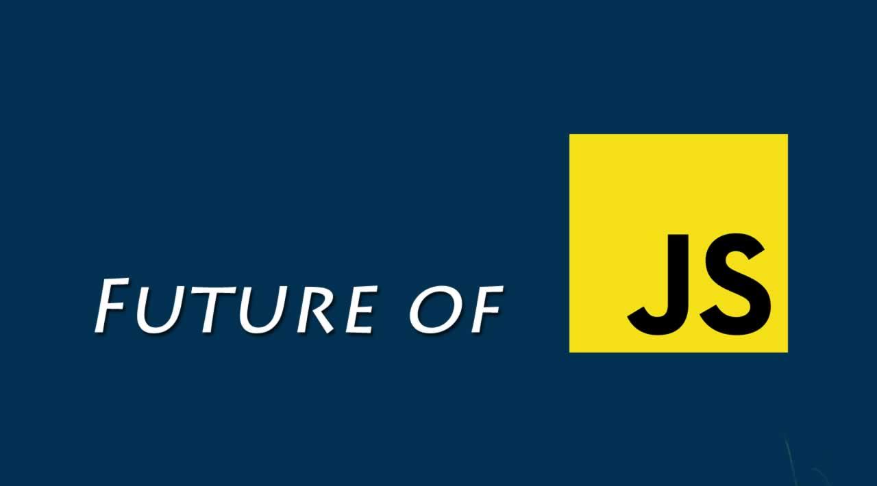 Future JavaScript: What Is Still Missing