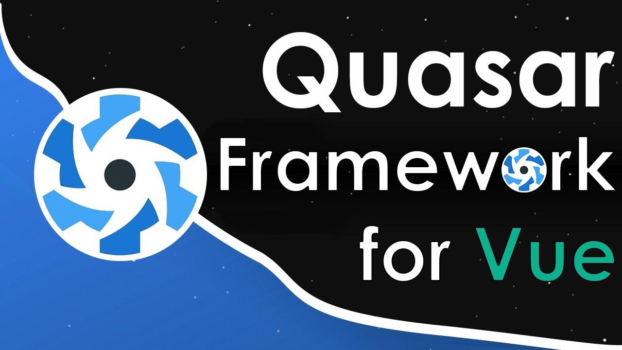 Quasar Vue.js Tutorial - Getting Started