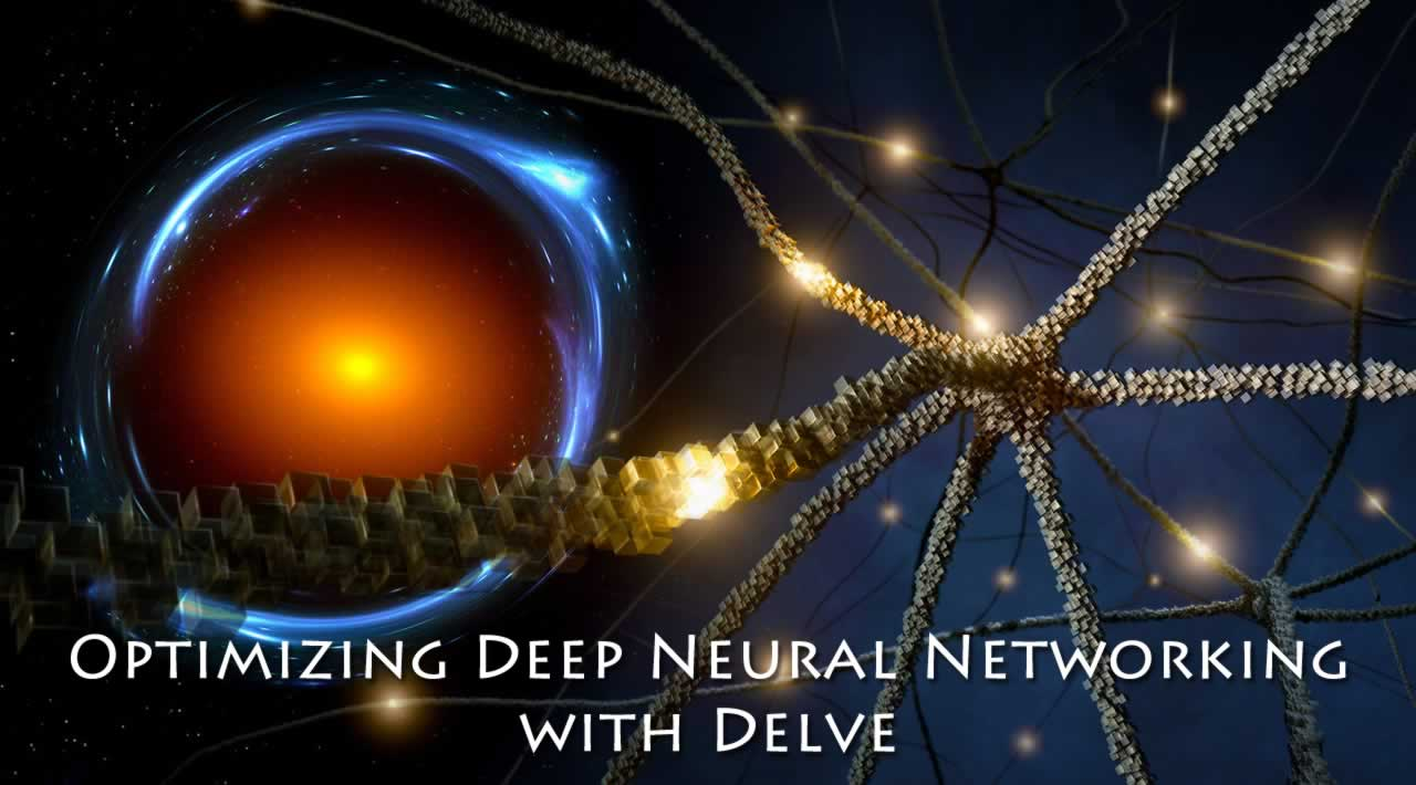 Optimizing Deep Neural Networking with Delve