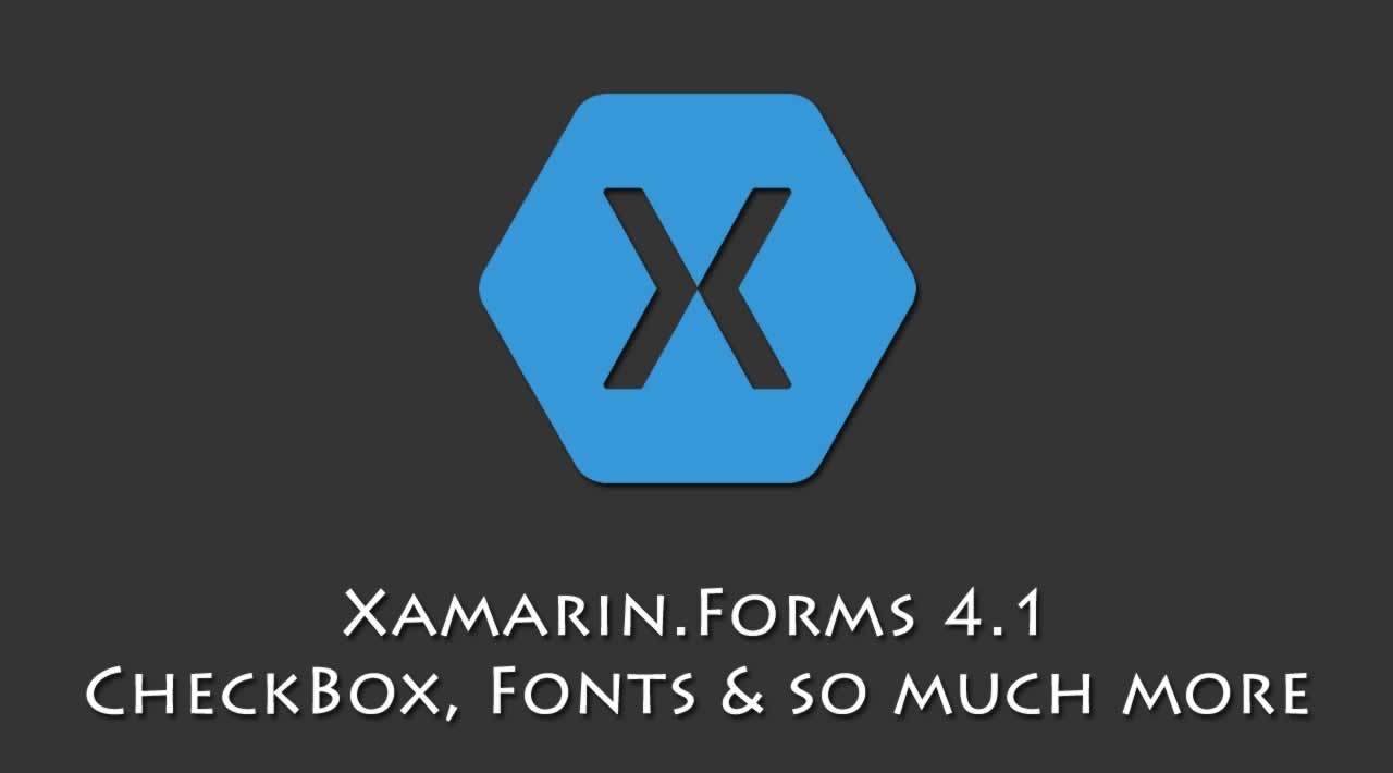 Xamarin.Forms 4.1: CheckBox, Fonts, and so much more