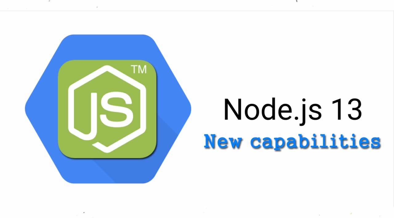 What's new capabilities in Node.js 13?