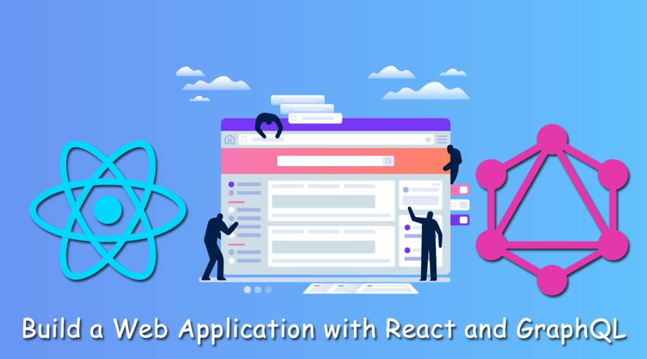 Learn to build a Web Application with React and GraphQL