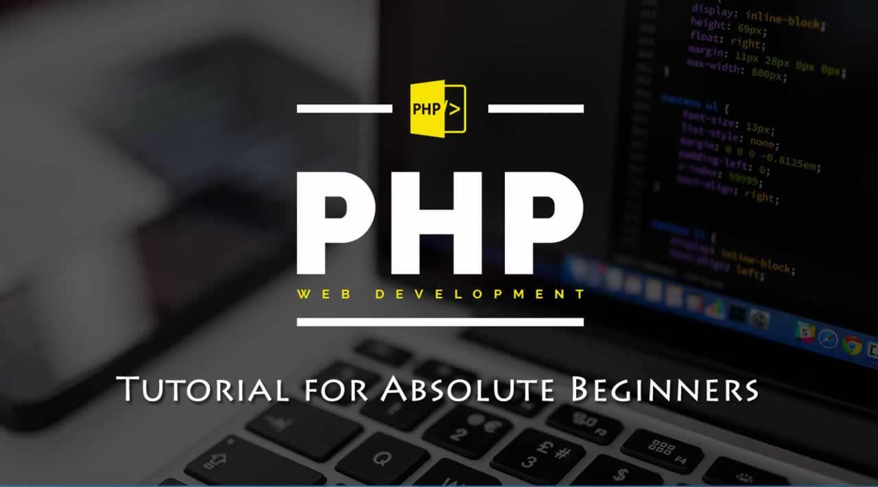 PHP Tutorial for Absolute Beginners - Learn PHP from Scratch