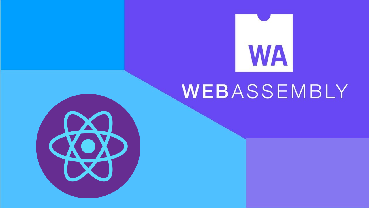 React and WebAssembly to Rewrite Native Apps