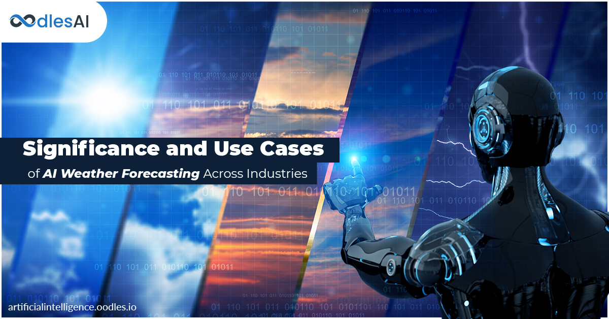 Significance and Use Cases of AI Weather Forecasting Across Industries