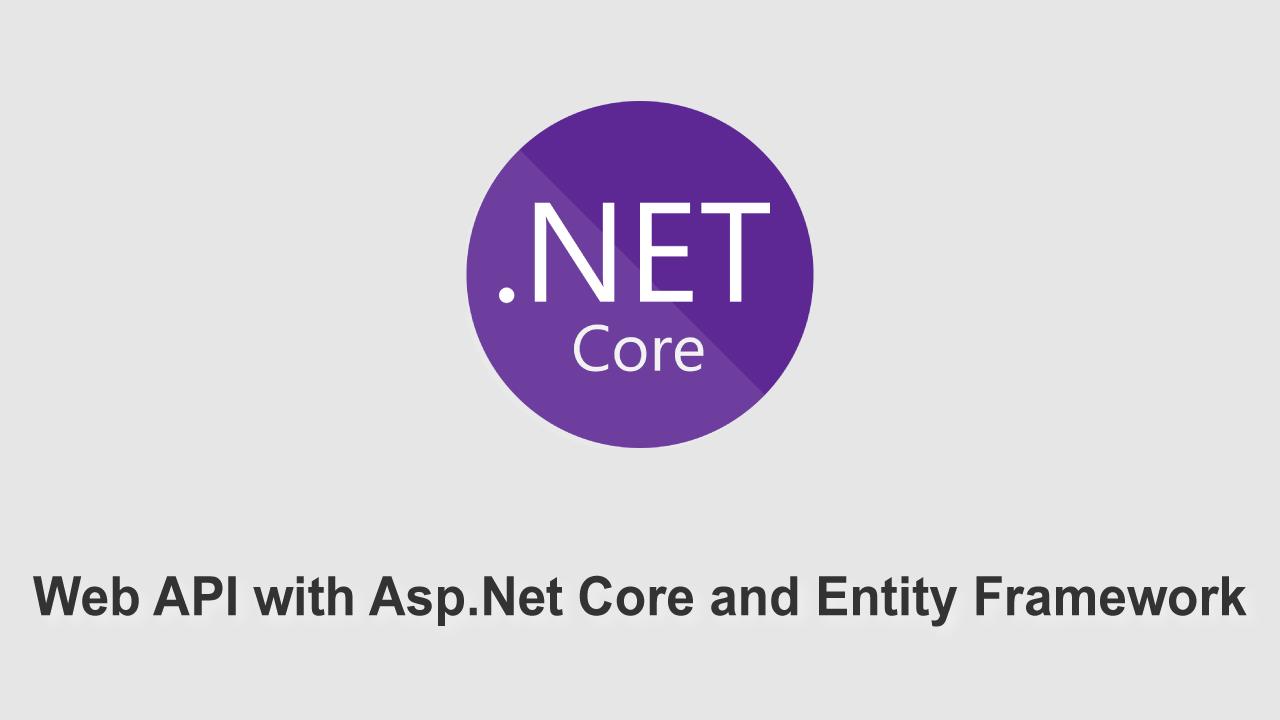 How to Create WebAPI with ASP.NET Core 3.0 and Entity Framework Core