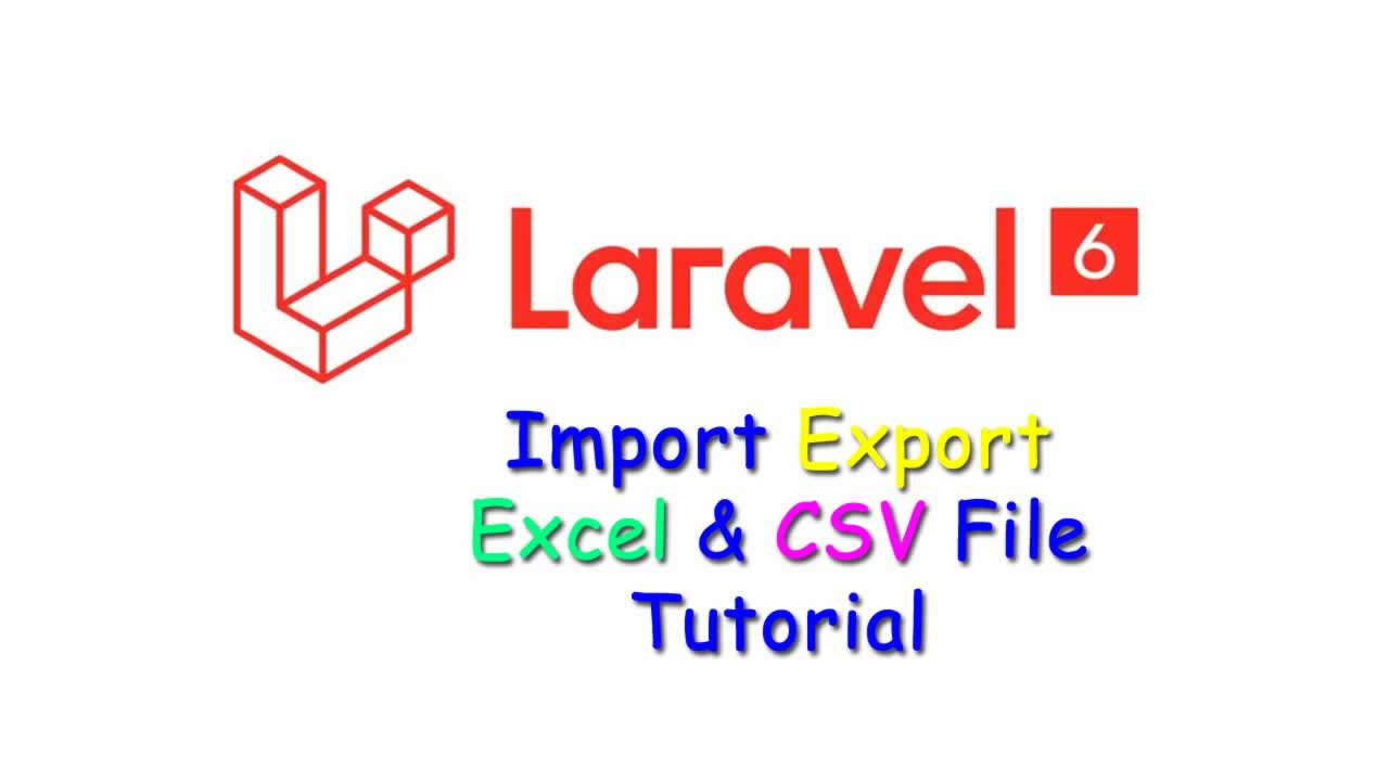 How to Import Export Excel & CSV File in Laravel 6?