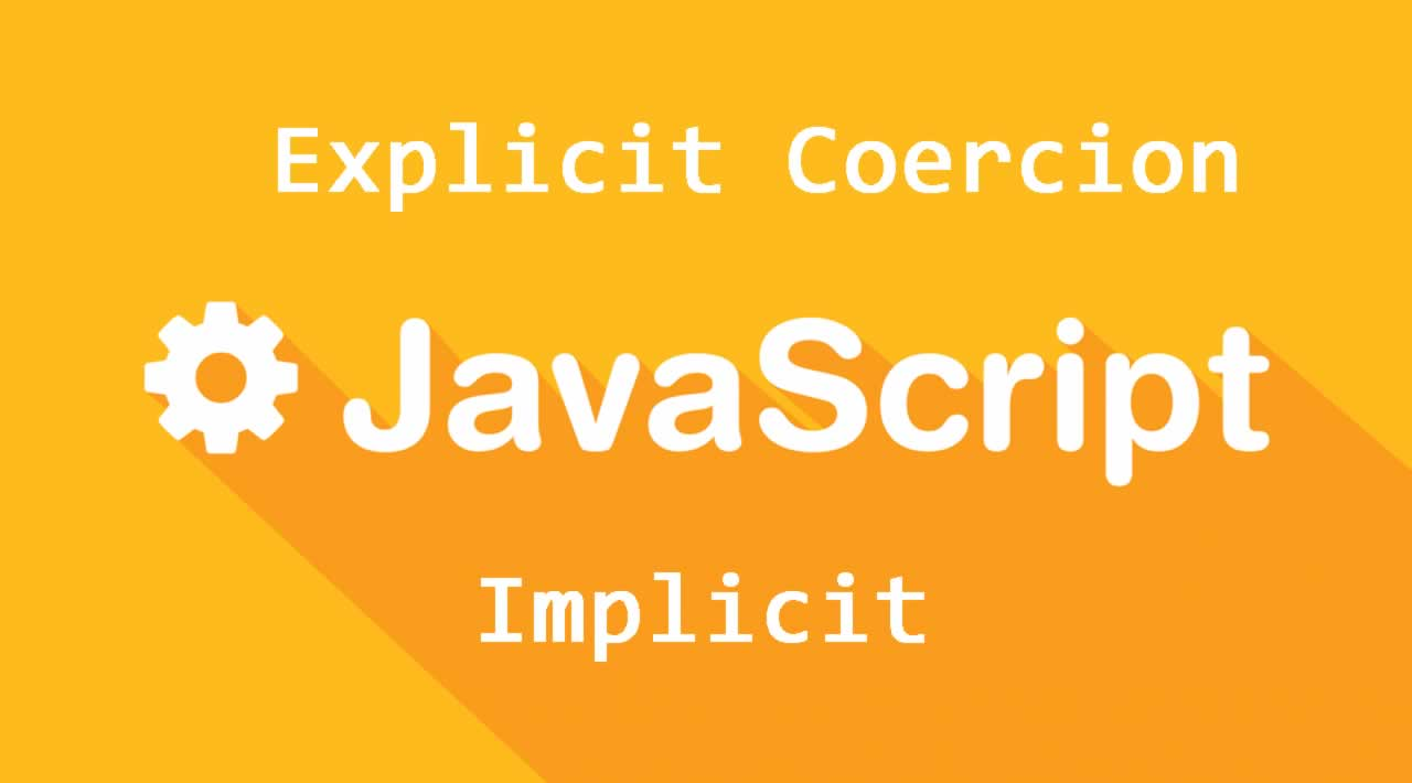 What is Implicit and Explicit Coercion in JavaScript?