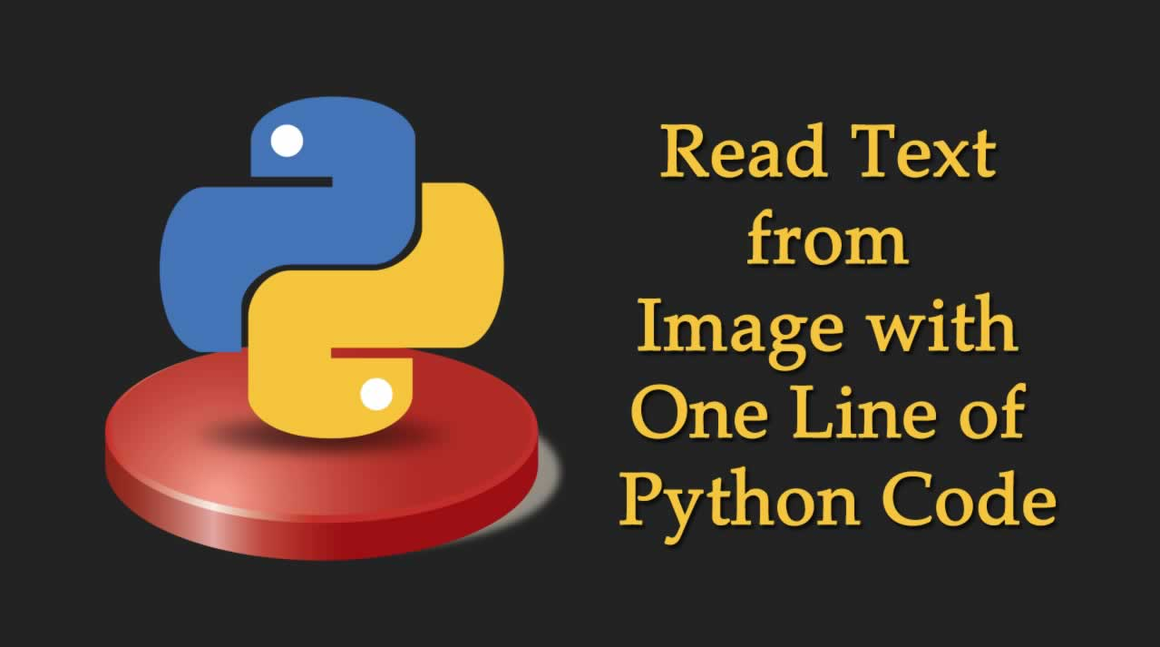 Python | Read Text from Image with One Line Code